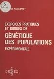 Liliane Palabost - Exercices pratiques et dirigés de génétique des populations expérimentale.