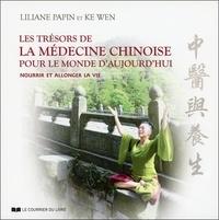 Télécharger des livres gratuits pour pc Les trésors de la médecine chinoise pour le monde d'aujourd'hui  - Nourrir et allonger la vie (Litterature Francaise) par Liliane Papin, Ke Wen