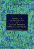 Liliane Pariente - Naissance et évolution de quinze formes pharmaceutiques.