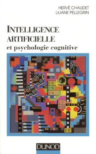 Liliane Pellegrin et Hervé Chaudet - Intelligence artificielle et psychologie cognitive.