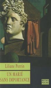 Liliane Perrin - Un marié sans importance.