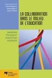 Liliane Portelance et Cecília Borges - La collaboration dans le milieu de l'éducation - Dimensions pratiques et perspectives théoriques.