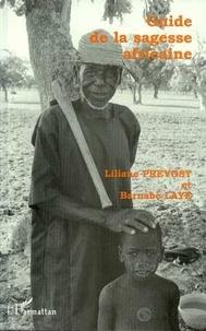 Liliane Prévost et Barnabé Laye - Guide de la sagesse africaine.
