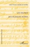 Liliane Prévost et Isabelle de Courtilles - Les racines des musiques noires.