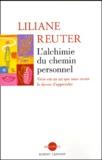 Liliane Reuter - L'alchimie du chemin personnel - Vivre est un art que nous avons le devoir d'apprendre.
