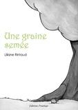Liliane Rintaud - Une graine semée.