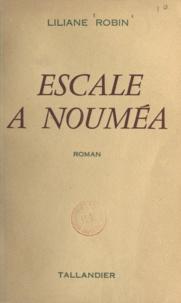 Liliane Robin - Escale à Nouméa.