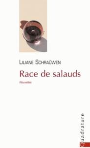 Liliane Schraûwen - Race de salauds.