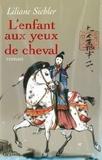 Liliane Sichler - L'enfant aux yeux de cheval.