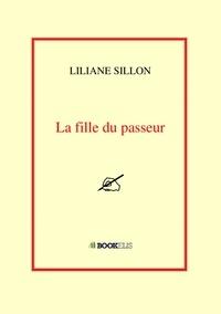 Liliane Sillon - La fille du passeur.