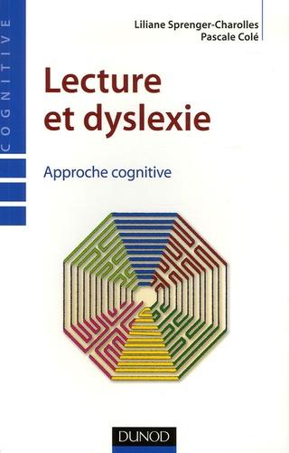 Liliane Sprenger-Charolles et Pascale Colé - Lecture et dyslexie - Approche cognitive.
