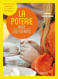 Liliane Tardio-Brise - La poterie avec les enfants.
