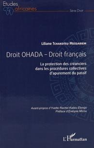 Liliane Tchakoteu Messabiem - Droit OHADA - Droit français - La protection des créanciers dans les procédures collectives d'apurement du passif.