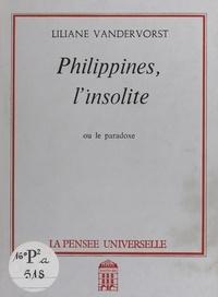 Liliane Vandervorst - Philippines, l'insolite ou le paradoxe.