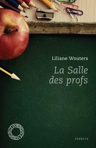 Liliane Wouters - La Salle des profs.