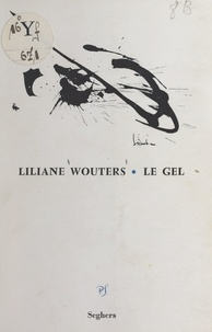 Liliane Wouters - Le gel.