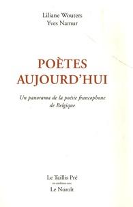 Liliane Wouters et Yves Namur - Poètes aujourd'hui - Un panorama de la poésie francophone de Belgique.