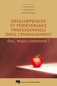 Lilianne Portelance et Stéphane Martineau - Développement et persévérance professionnels dans l'enseignement - Oui, mais comment?.