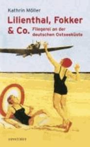 Lilienthal, Fokker & Co - Fliegerei an der deutschen Ostseeküste.