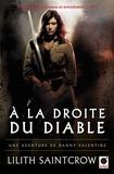 Lilith Saintcrow - A la droite du diable - Une aventure de Danny Valentine.