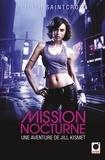 Lilith Saintcrow - Mission nocturne - Une aventure de Jill Kismet.