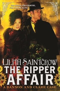 Lilith Saintcrow - The Ripper Affair - Bannon and Clare: Book Three.