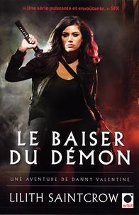 Lilith Saintcrow - Une aventure de Danny Valentine  : Le baiser du démon.