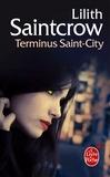 Lilith Saintcrow - Une aventure de Danny Valentine  : Terminus Saint-City.