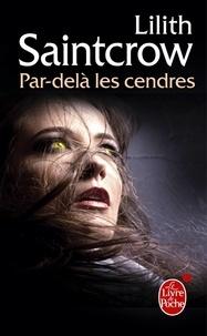 Lilith Saintcrow - Une aventure de Danny Valentine Tome 2 : Par delà les cendres.