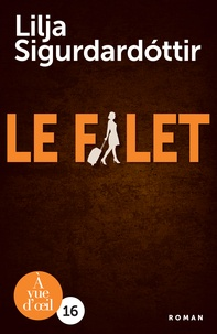 Lilja Sigurdardottir - Reykjavik noir Tome 2 : Le Filet.