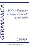 Bernard Bach - Germanica N° 24/1999 : Bible et littérature de langue allemande au XXe siècle.