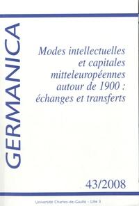 Martine Sforzin et Karl Zieger - Germanica N° 43/2008 : Modes intellectuelles et capitales mitteleuropéennes autour de 1900 : échanges et transferts.