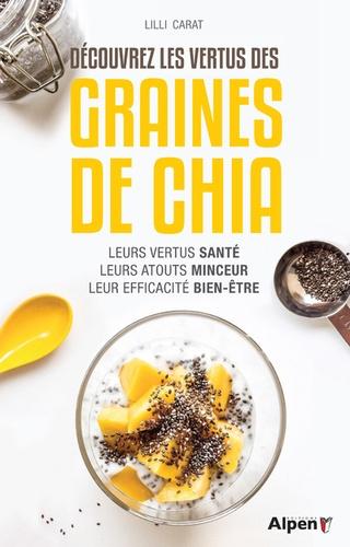 Découvrez les vertus des graines de Chia. Leurs vertus santé - Leurs atouts minceur - Leur efficacité bien-être