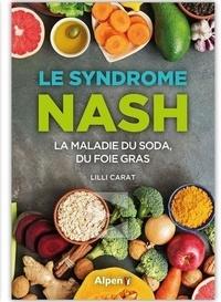 Lilli Carat - Le syndrome NASH - La maladie du soda, du foie gras.