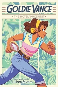Lilliam Rivera et Elle Power - Goldie Vance: The Hotel Whodunit.