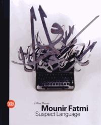 Lillian Davies - Mounir Fatmi - Suspect Language.
