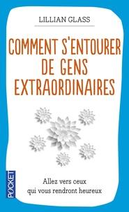 Téléchargements ebook gratuits pour ipad 3 Comment s'entourer de gens extraordinaires RTF PDF en francais 9782266195492 par Lillian Glass
