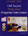 Lillian Too - 168 façons feng shui d'organiser votre maison.