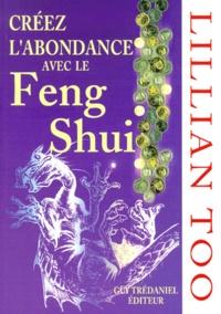 Créez l'abondance avec le Feng Shui - Lillian Too |