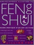 Lillian Too - Encyclopédie illustrée du Feng Shui - Guide pratique d'un art de vivre.