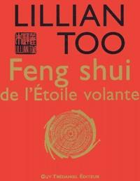 Lillian Too - Feng shui de l'Etoile volante.