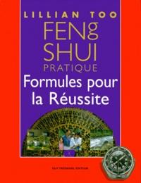 Feng Shui pratique. Formules pour la réussite - Lillian Too |