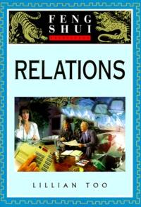 Lillian Too - Initiation au Feng Shui - Relations.