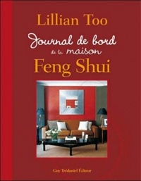 Lillian Too - Journal de bord de la maison Feng Shui.