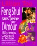 Lillian Too - Le Feng Shui sans peine pour l'Amour - 168 Chemins conduisant au bonheur.