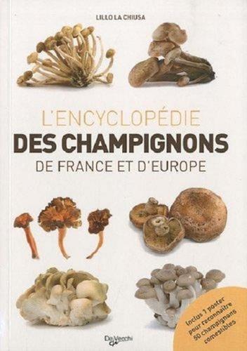 Lillo La Chiusa - Le grand livre des champignons de France et d'Europe - Avec un poster.