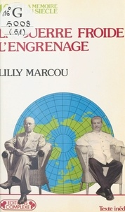 Lilly Marcou - La Guerre froide, l'engrenage.