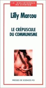 Lilly Marcou - Le crépuscule du communisme.