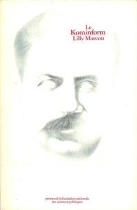 Lilly Marcou - Le Kominform - Le communisme de guerre froide.