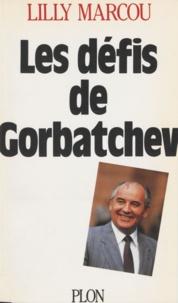 Lilly Marcou - Les Défis de Gorbatchev.